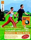 Schlank und fit mit Nordic Walking mit DVD -