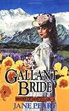 Gallant Bride (Brides of Montclair, Book 6) (0310670012) by Peart, Jane