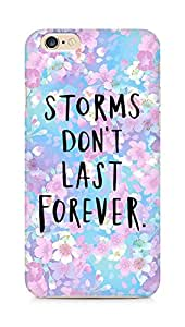 AMEZ storms dont last forever Back Cover For Apple iPhone 6s