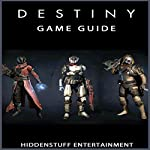 Destiny Game Guide |  HiddenStuff Entertainment