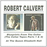 Blueprints From The Cellar/At The Queen Elizabeth Hall by Robert Calvert