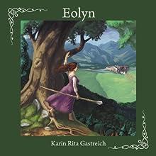 Eolyn | Livre audio Auteur(s) : Karin Rita Gastreich Narrateur(s) : Darla Middlebrook