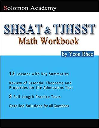 Solomon Academy's SHSAT & TJHSST Math Workbook: Thomas Jefferson High School for Science and Technology  & New York City SHSAT Math Workbook