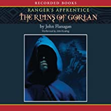 The Ruins of Gorlan: Ranger's Apprentice, Book 1 (       UNABRIDGED) by John Flanagan Narrated by John Keating