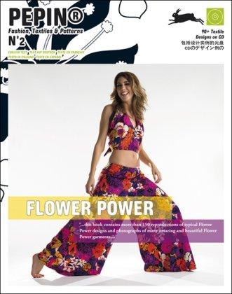 Flower Power (Pepin Fashion, Textiles & Patterns)