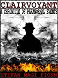 Clairvoyant: A Chronicle of Paranormal Events