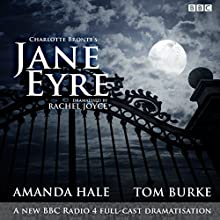 Jane Eyre: A BBC Radio 4 Full-Cast Dramatization Radio/TV Program by Charlotte Bronte Narrated by Amanda Hale, Tom Burke