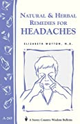 Natural & Herbal Remedies for Headaches: Storey's Country Wisdom Bulletin A-265 (Storey Country Wisdom Bulletin, a-265)