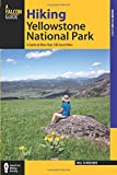 Falcon Guide Hiking Yellowstone National Park: A Guide to More Than 100 Great Hikes