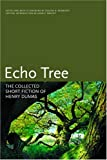 Echo Tree: The Collected Short Fiction of Henry Dumas (Black Arts Movement Series)