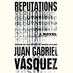 Reputations | Juan Gabriel Vásquez