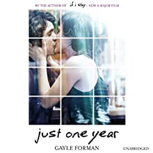 Just One Year Audiobook by Gayle Forman Narrated by Daniel May