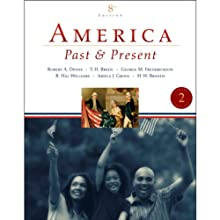 VangoNotes for America: Past and Present, 8/e, Vol. 2  by Robert A. Divine Narrated by Brett Barry, Alyson Silverman