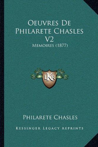 Oeuvres de Philarete Chasles V2: Memoires (1877)