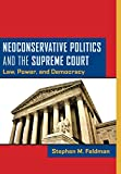 img - for Neoconservative Politics and the Supreme Court: Law, Power, and Democracy book / textbook / text book