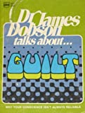 img - for Dr. James Dobson talks about guilt book / textbook / text book