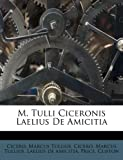 img - for M. Tulli Ciceronis Laelius De Amicitia (Latin Edition) book / textbook / text book
