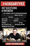 img - for #AskGaryVee: 437 Questions & Answers on the Current State of Entrepreneurship, Business Management, Monetization, Media, Platforms, Content, ... Jabbing, Right Hooking, Caring, and the New Y book / textbook / text book