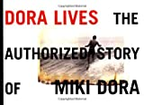img - for Dora Lives: The Authorized Story Of Miki Dora book / textbook / text book
