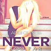 Never Too Far | [Abbi Glines]