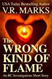 The Wrong Kind of Flame: An RC Investigations Short Story