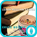 Learn Russian Faster: Master a Foreign Language (Self-Hypnosis and Meditation)  by Erick Brown