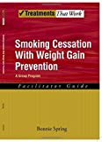 Smoking Cessation with Weight Gain Prevention: A Group Program (Treatments That Work)