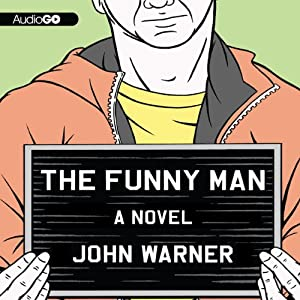 The Funny Man: A Novel | [John Warner]