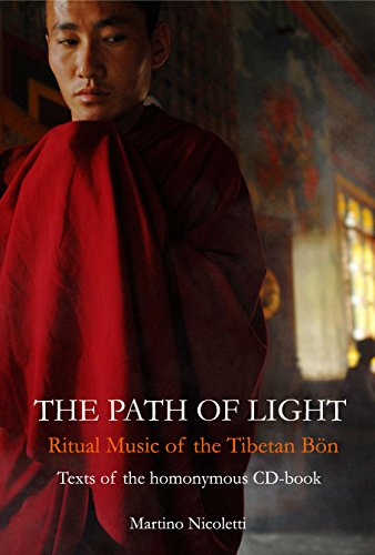 THE PATH OF LIGHT:  Ritual Music of the Tibetan Bön: Texts of the homonymous musical CD (Seeds of Sound Book 1)