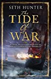 Seth Hunter The Tide of War (Nathan Peake Trilogy 2)