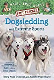 img - for Dogsledding and Extreme Sports: A Nonfiction Companion to Magic Tree House #54: Balto of the Blue Dawn (Magic Tree House (R) Fact Tracker) by Mary Pope Osborne (2016-01-05) book / textbook / text book