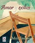 Amor y Exilios: incluye las novelas:...