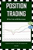 Position Trading: BUY like a Trader and HOLD like an Investor (USA Edition)