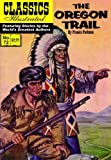img - for The Oregon Trail, Classics Illustrated book / textbook / text book