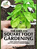 The Dirt On Square Foot Gardening (English Edition)