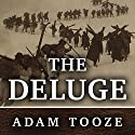 The Deluge: The Great War, America and the Remaking of the Global Order, 1916-1931 Audiobook by Adam Tooze Narrated by Ralph Lister
