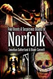 img - for Foul Deeds and Suspicious Deaths in Norfolk book / textbook / text book