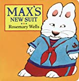 Max's New Suit (Max and Ruby) Wells Rosemary