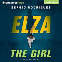 Elza: The Girl (       UNABRIDGED) by Sérgio Rodrigues Narrated by Timothy Andrés Pabon