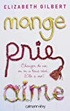 MANGE PRIE AIME: Written by ELIZABETH GILBERT, 1905 Edition, (1st Edition) Publisher: CALMANN-LEVY [Paperback]