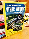 img - for The Mystery of Other Worlds Revealed book / textbook / text book
