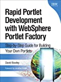 img - for Rapid Portlet Development with WebSphere Portlet Factory: Step-by-Step Guide for Building Your Own Portlets book / textbook / text book