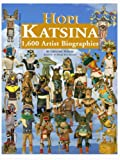 Hopi Katsina: 1,600 Artist Biographies (American Indian Art Series)