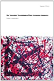 The Uncertain Foundations of Post Keynesian Economics: Essays in Exploration (Routledge Frontiers of Political Economy)