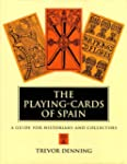 The Playing-Cards of Spain: A Guide f...