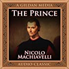 The Prince (       UNABRIDGED) by Niccolo Machiavelli Narrated by Grover Gardner