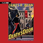 Death's Door: A Billy Boyle World War II Mystery, Book 7 (       UNABRIDGED) by James R. Benn Narrated by Peter Berkrot
