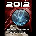 2012: Is It the End of the World? (       UNABRIDGED) by Michael Tsarion, Geoff Stray Narrated by Theo Chalmers