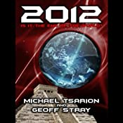 2012: Is It the End of the World? | [Michael Tsarion, Geoff Stray]
