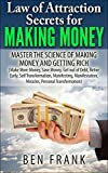 img - for Law of Attraction Secrets for Making Money: Master the Science of Making Money and Getting Rich: Make More Money, Save Money, Get out of Debt, Retire Early, ... Miracle (thesuccesslife.com Book 2) book / textbook / text book